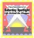'Saturday Spotlight: Life Behind the Blogger Feature'
