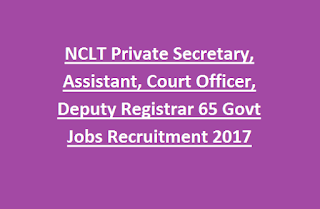 NCLT Private Secretary, Assistant, Court Officer, Deputy Registrar 65 Govt Jobs Recruitment 2017