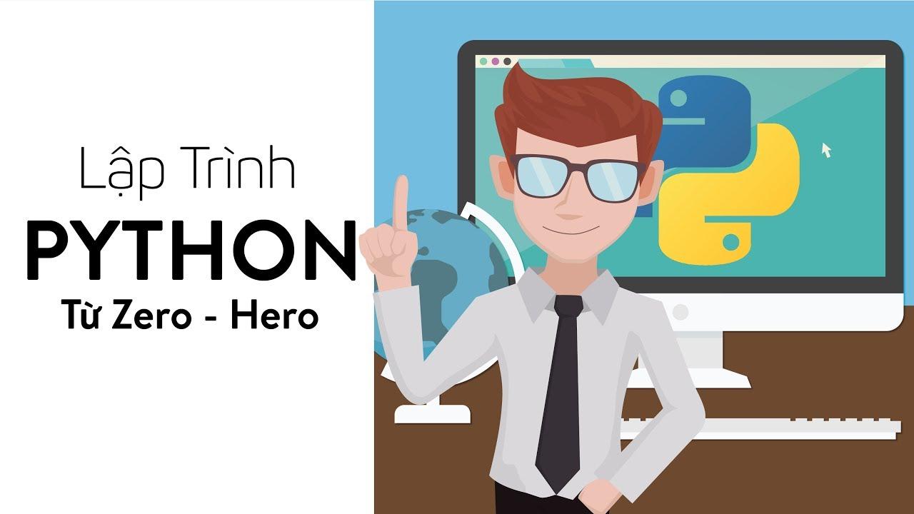 Lập Trình Python Từ Zero - Hero