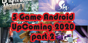 5 Game Android UpComing Terbaik tahun 2020 part 2