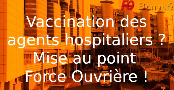 VACCINATION DES AGENTS HOSPITALIERS ? MISE AU POINT FORCE OUVRIÈRE !