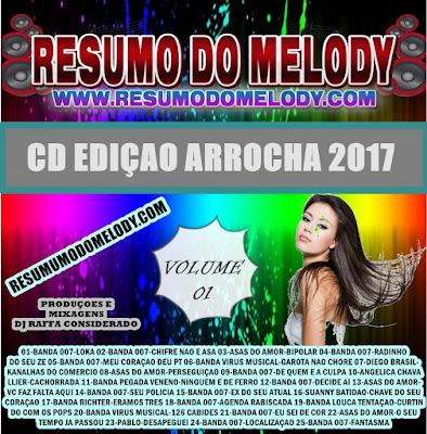 CD EDIÇÃO ARROCHA 2017 ( NA MARCA RESUMO DO MELODY )