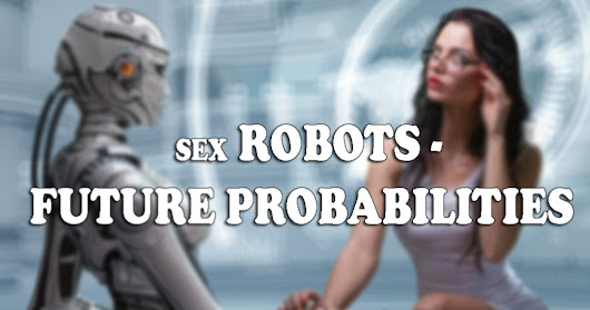 Can Sex Robots Be Future Reality