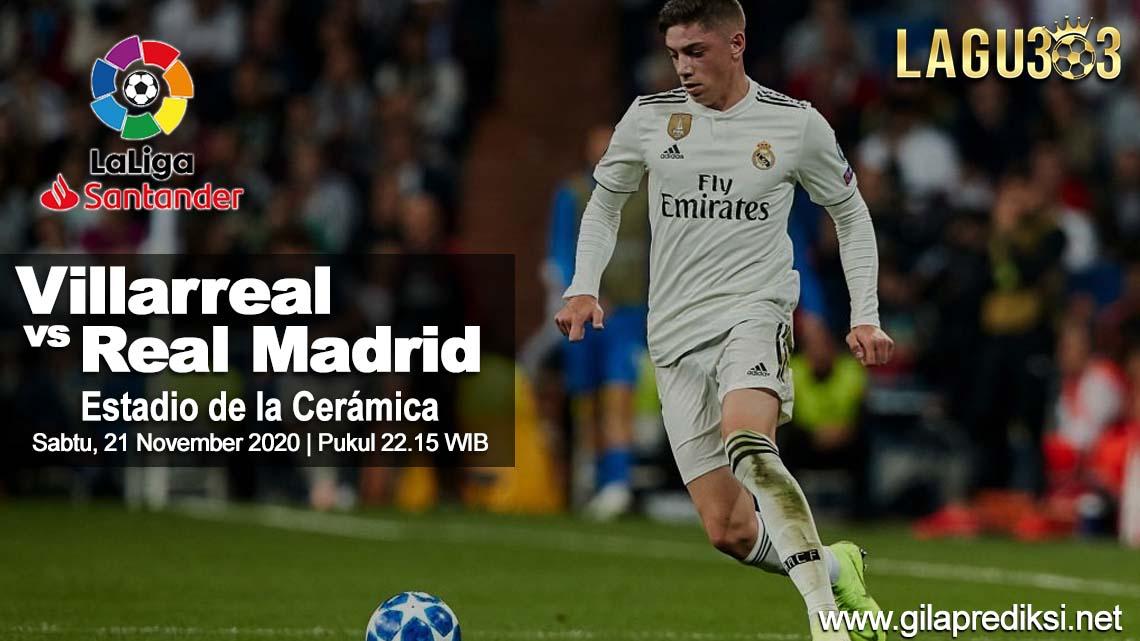 Prediksi Villarreal vs Real Madrid 21 November 2020 pukul 22.15 WIB