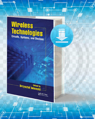 Free Book Wireless Technologies Circuits, Systems, and Devices Edited pdf.