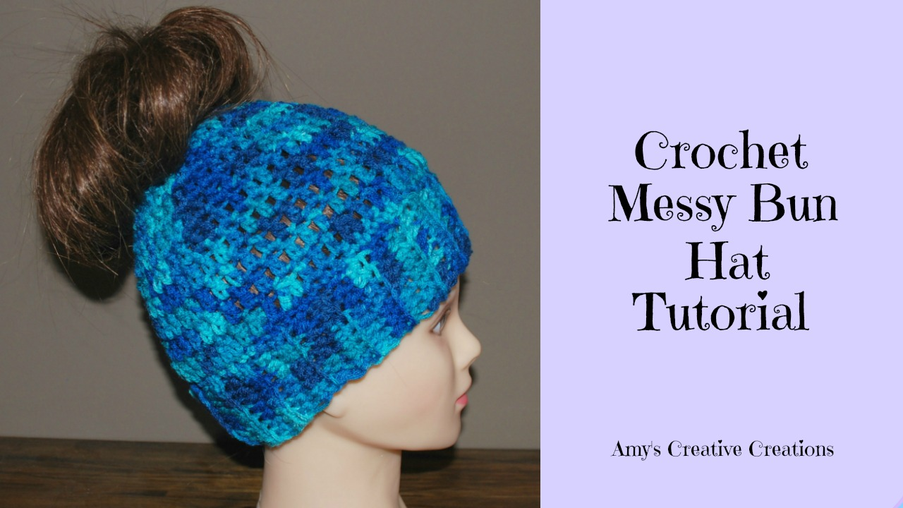 7e16697f22f Amy's Crochet Creative Creations: Crochet Messy Bun Hat with Video