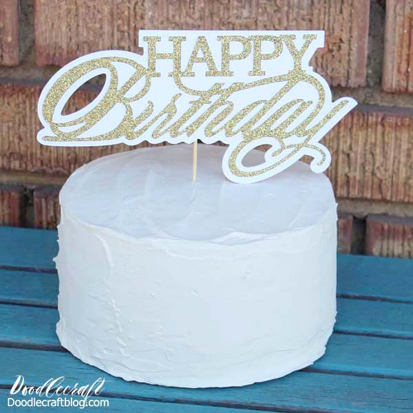 Download Cake Topper For Birthday Party With Cricut
