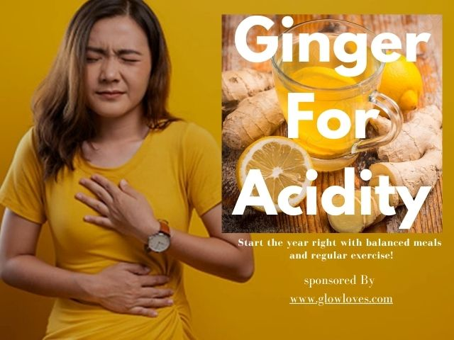 Benefits Of Ginger For Acidity
