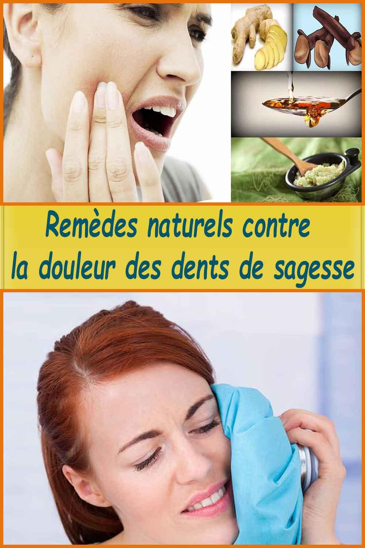 Remèdes naturels contre la douleur des dents de sagesse