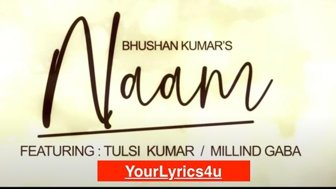 Naam - Tusli Kumar | Millind Gaba