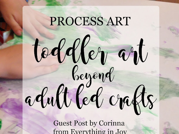 Process Oriented Art : Toddler Art Beyond Adult Led Crafts {GUEST POST}