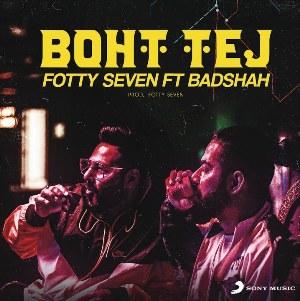Boht Tej Lyrics - Badshah & Fotty Seven