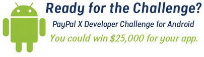 Third PayPal X Developer Challenge is Android mobile apps