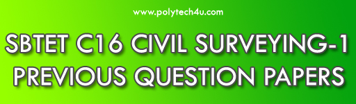 SBTET DIPLOMA SURVEYING-1 PREVIOUS QUESTION PAPERS C16
