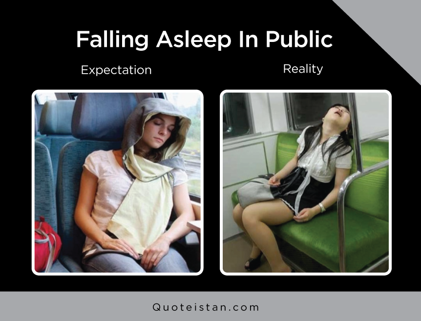 Expectation vs Reality: Falling Asleep In Public