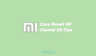 Cara reset HP Xiaomi semua tipe dengan mudah dan lengkap