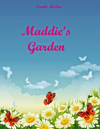 http://www.amazon.com/Maddies-Garden-Carole-McKee-ebook/dp/B006WRG9TQ/ref=sr_1_3?s=books&ie=UTF8&qid=1423762384&sr=1-3&keywords=carole+mckee