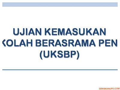 Semakan Keputusan Ujian Kemasukan SBP UKSBP 2018 Online