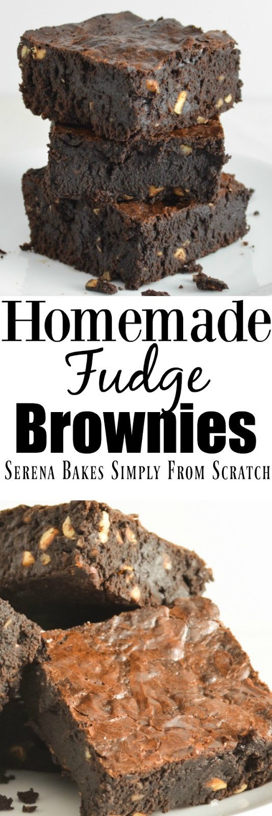 Homemade Fudge Brownie recipe from Scratch. The ultimate dessert chocolate fix from Serena Bakes Simply From Scratch.