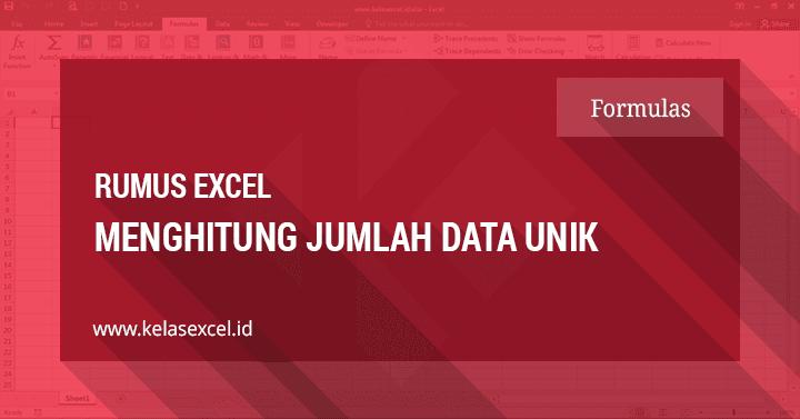 Rumus Menghitung Jumlah Data Unik Dengan Fungsi Countif Excel