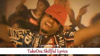 TakeOva Skillful Lyrics