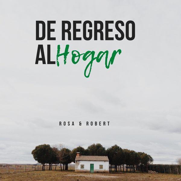 Rosa y Robert – De Regreso al Hogar 2021 (Exclusivo WC)