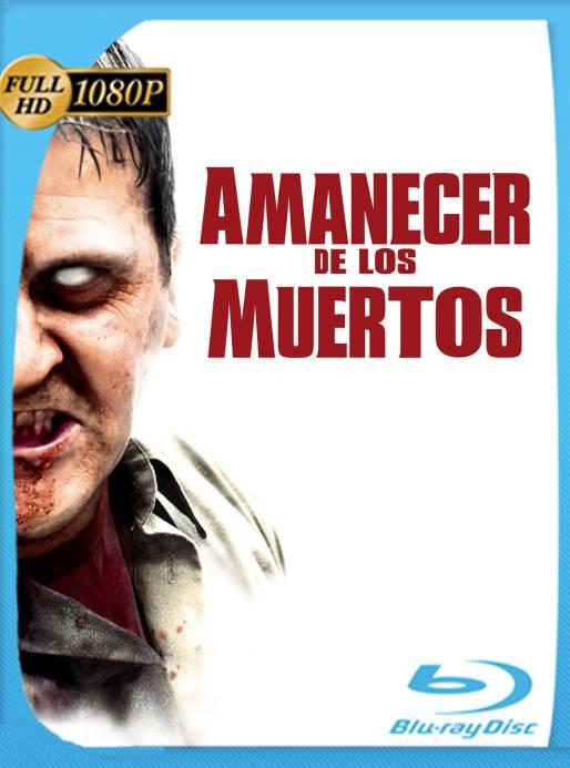 El Amanecer de los Muertos (2004) BRRip 1080p Latino [GoogleDrive] Ivan092