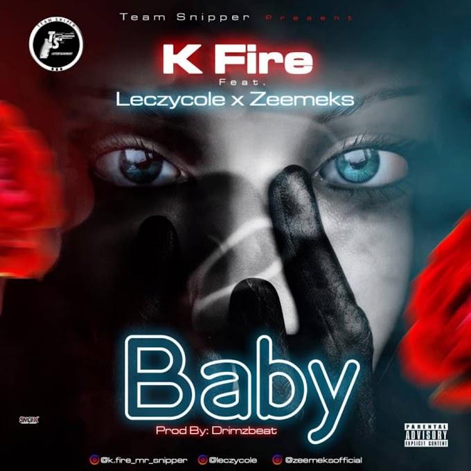 K Fire ft Leczycole x Zeemeks - Baby