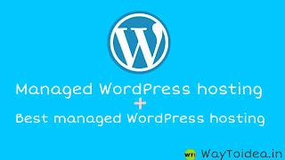 Managed WordPress hosting, best managed WordPress hosting