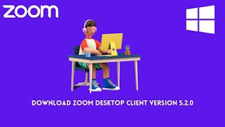Download Zoom Desktop Client Version 5.2.0