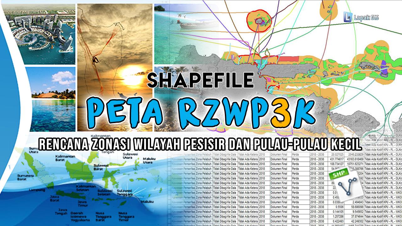 Shapefile (SHP) Peta RZWP3K Lengkap Seluruh Indonesia