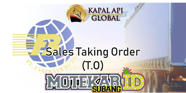 Info Loker Sales Taking Order (T.O) Kapal Api Subang 2019