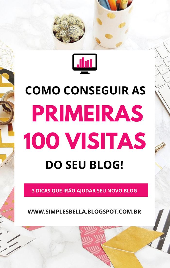 Como conseguir as primeiras 100 visitas do seu blog