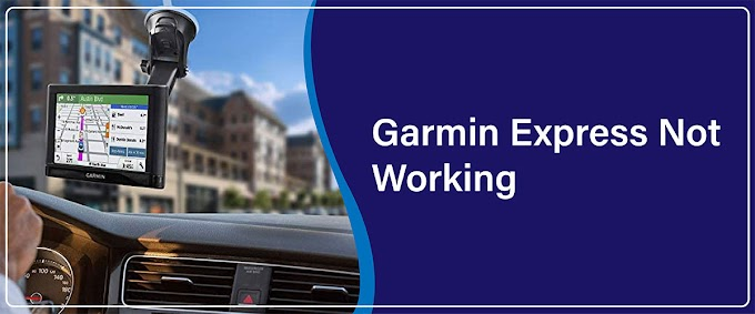 How To Fix Garmin Express Not Working Errors?
