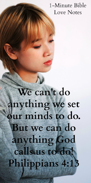 You Can't Do Anything You Set Your Mind to Do! You Can Do What God Wants