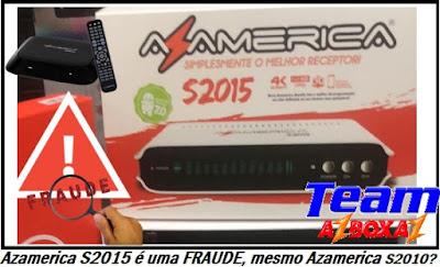 Azamerica S2015 é uma FRAUDE, mesmo Azamerica S2010?