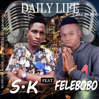 S K FT FELEBOBO - DAILY LIFE