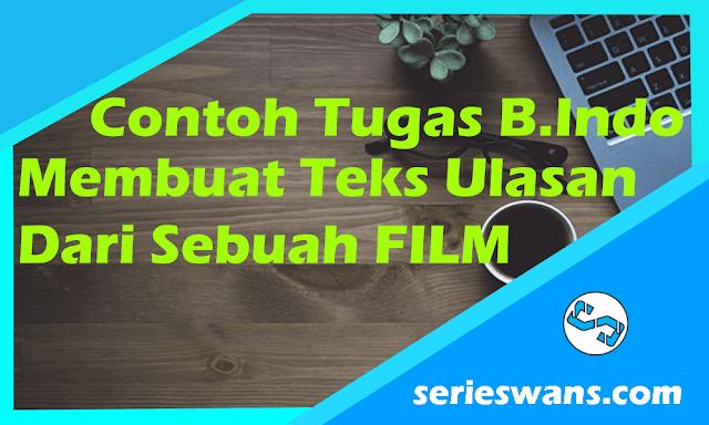 Contoh Tugas Bahasa Indonesia Tentang Membuat Teks Ulasan dari Sebuah Film