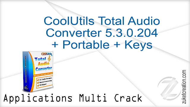 CoolUtils Total Audio Converter 5.3.0.204 + Portable + Keys    |  63 MB