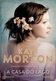 [Novidade] A Casa do Lago - Kate Morton