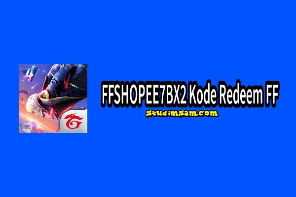 FFSHOPEE7BX2 Kode Redeem FF Event Shopee 9.9