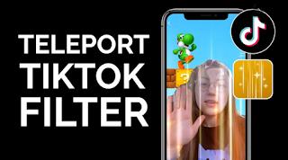 Filter teleport tiktok || Cara Dapatkan Filter Teleport di Tiktok