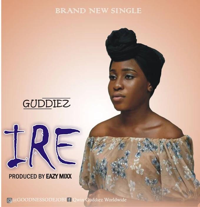 [Music] Ire - Guddiez