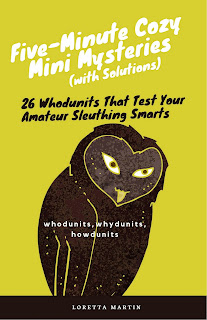 Five-Minute Cozy Mini Mysteries (with Solutions) by Loretta Martin