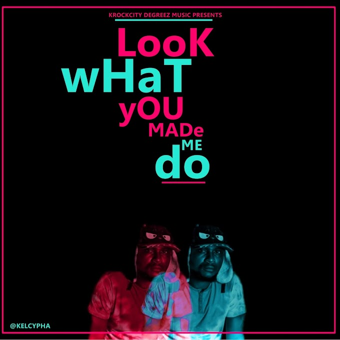 """Full EP: Kel Cypha – """"Look What You Made Me Do"""""""