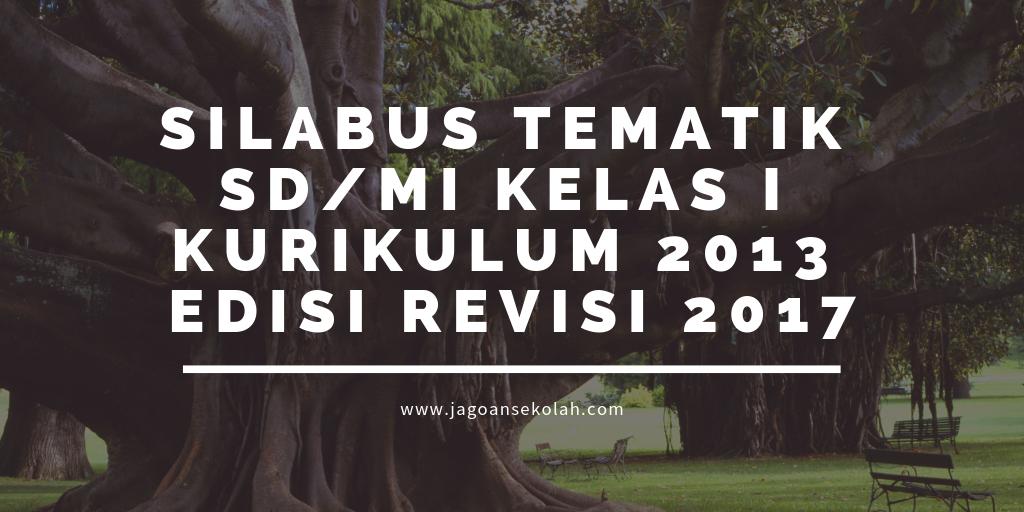 Silabus Tematik Sd Mi Kelas 1 Kurikulum 2013 Edisi Revisi 2017 Jagoan Sekolah