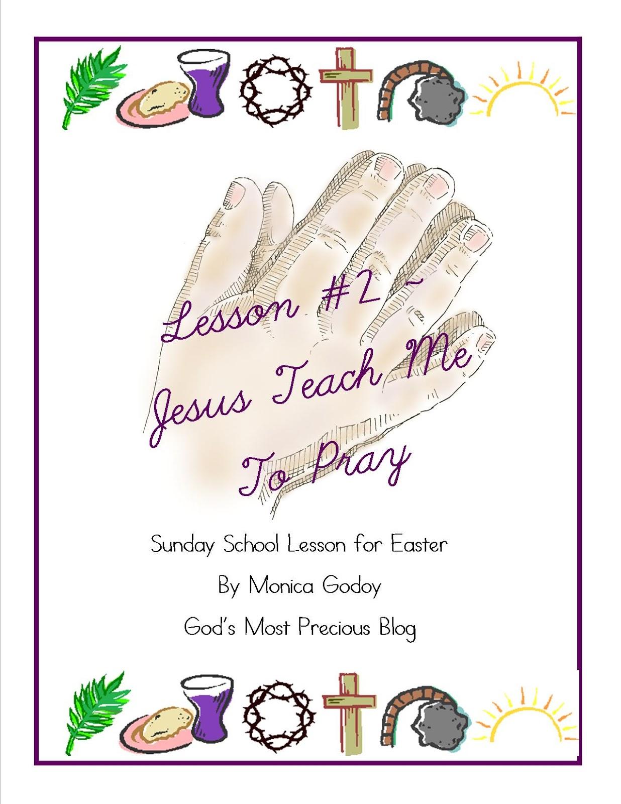 God S Most Precious Lesson 2 Jesus Teach Me To Pray