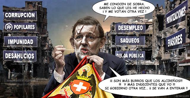 Rajoy es un psicópata muy peligroso, solo desea saquear y hundir a España definitivamente