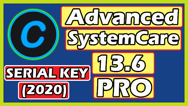 Download Advanced SystemCare 13.6 PRO + SERIAL KEY (2020)