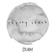 Lirik Lagu Payung Teduh - Diam feat. Orkes Panawijen